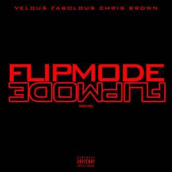 دانلود ریمیکس جدید Velous, Fabolous & Chris Brown به نام Flipmode