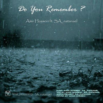 دانلود آهنگ جدید Amir Hossein  و SA_natanael به نام Do You Remember