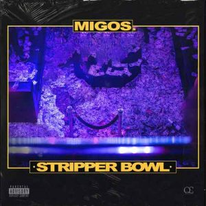 دانلود آهنگ جدید Migos به نام Stripper Bowl