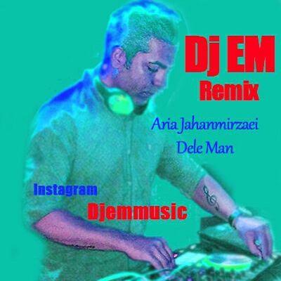 دانلود آهنگ جدید Dj EM به نام رمیکس آهنگ دل من آریا جهانمیرزایی